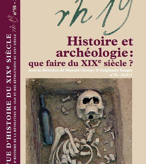 20/06/19 | Histoire et Archéologie : que faire du XIXe siècle ?