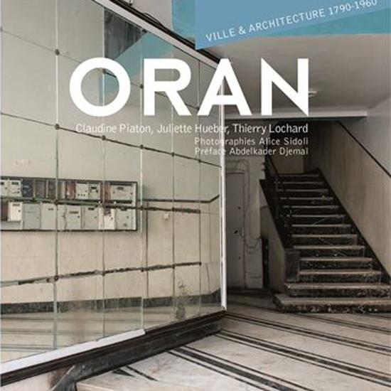 Publication | Oran. Ville et architecture (1790-1960)